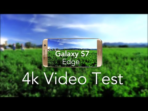 Samsung Galaxy S7 Edge 4k Video Test! Cinematic