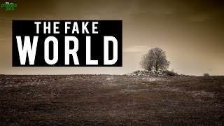 The Fake World