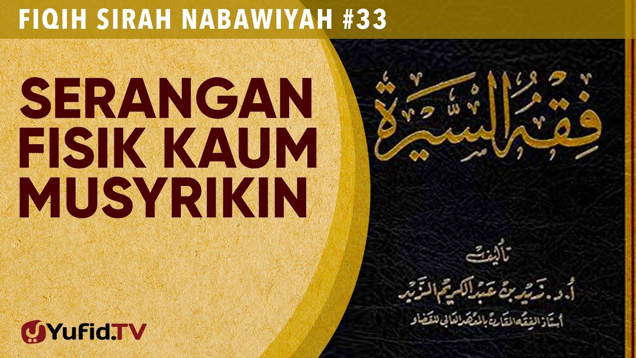 Fiqih Sirah Nabawiyah#33: Serangan Fisik Kaum Musyrikin  - Ustadz Johan Saputra Halim M.H.I