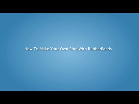 How To Make Your Own Ring With Rubberband