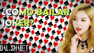 [Sub. Español] ¿Como bailar Joker? - Let´s Dance (달샤벳) (조커)