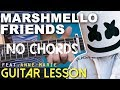 Super Easy | Guitar Lesson | FRIENDS | Marshmello | No Chords