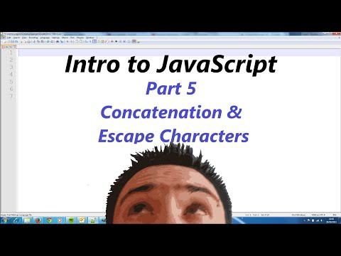 Intro to JavaScript Part 5 - Concatenation and Escape Characters
