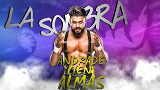 """WWE/NXT Andrade """"Cien"""" Almas (La Sombra) """"Warrior of the Night"""" [Thanks for 24k+ subs!] HD"""