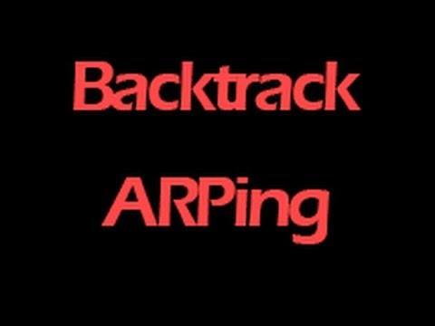 How To Use ARPing Tool In Backtrack 5 R3