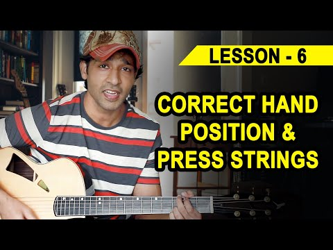 LESSON - 06 HOW TO PRESS STRINGS & HAND POSITION ON GUITAR(90 Days Basic Guitar Course)By VEER KUMAR