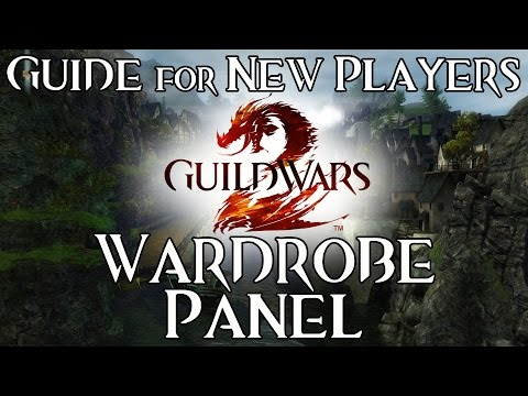Wardrobe Panel - Guide for New Players - Guild Wars 2 Cosmetics