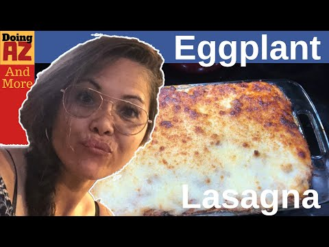 How to make Eggplant Lasagna - The Galloway way - So good!