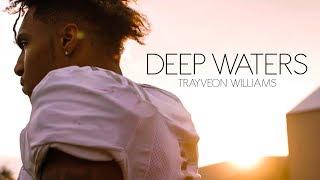 DEEP WATERS | Trayveon Williams