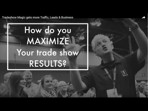 Tradeshow Magic gets more Traffic, Leads & Business
