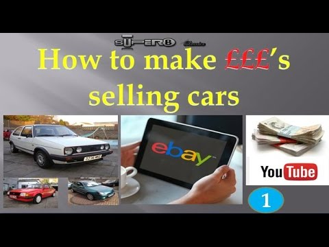 How to make money buying and selling cars on eBay - Project - Part 1