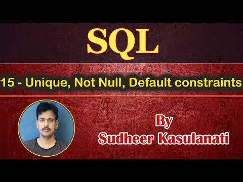 SQL 15 - Unique, Not Null, Default constraints