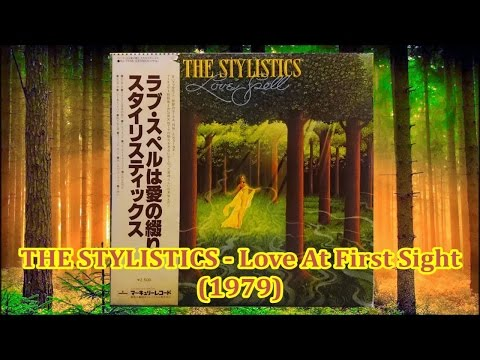 THE STYLISTICS - Love At First Sight (1979) *Teddy Randazzo, スタイリステイックス