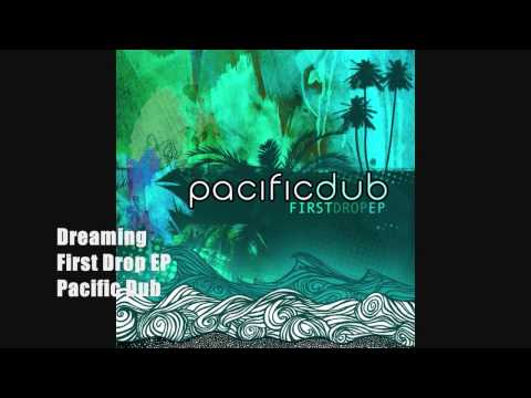 Dreaming   Pacific Dub