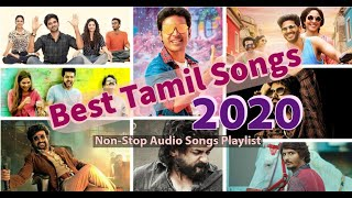 Best of Tamil Songs 2020   Beginning of 2020   Top 13   Non-Stop Audio Songs Playlist
