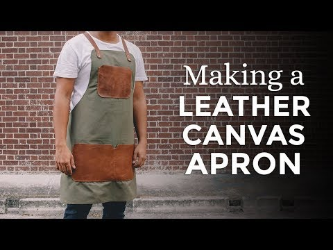 Making a Leather  Canvas Apron ⧼Week 28/52⧽