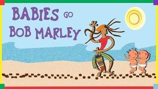 Babies Go Bob Marley. Full Album. Bob Marley para bebés
