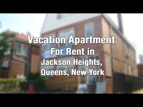 Vacation Apartment for Rent in Jackson Heights NY