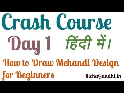 Day 1 - Crash Course - How to Draw Mehandi in Hindi - RichaGandhi.in