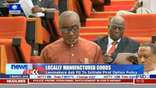 Locally Manufactured Goods: Lawmakers Ask FG To Initiate First Option Policy