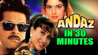 Andaz in 30 Minutes | Anil Kapoor |Juhi Chawla | Karisma Kapoor | Superhit Hindi Movie
