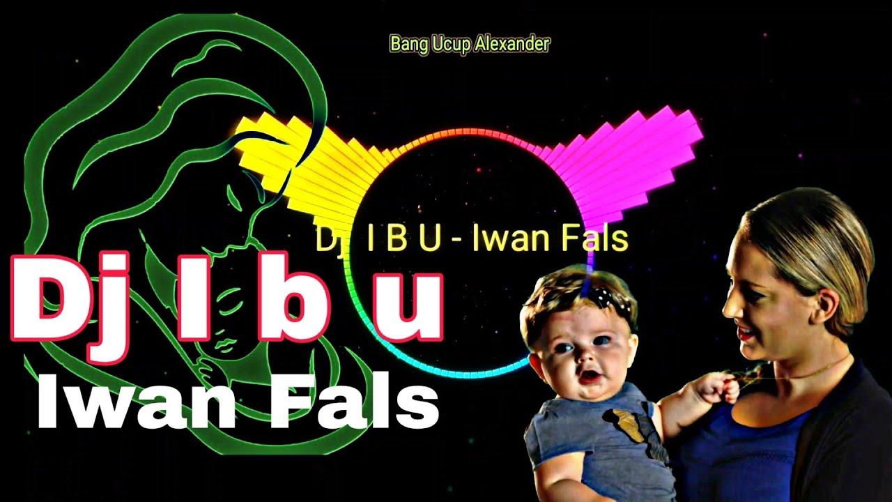 Download DJ IBU IWAN FALS REMIX FULL BASS 1440p 60fps MP3 Gratis