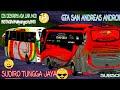 SUDIRO TUNGGA JAYA SCANIA K360 IB TRANS JAWA GTA SA ANDROID!!!