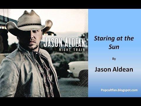 Jason Aldean - Staring at the Sun (Lyrics)