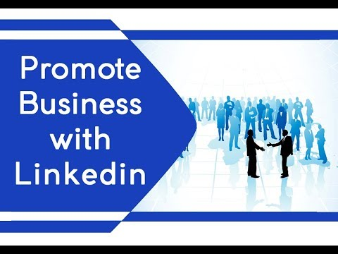 How to promote business through Linkedin Marketing