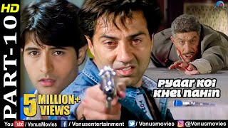Pyaar Koi Khel Nahin - Part 10 | Sunny Deol & Apoorva Agnihotri | Best Bollywood Movie Scenes