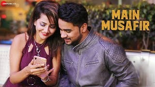 Main Musafir - Official Music Video | Rahul Tyagi | Kajal Bhola | Vinay Kapoor