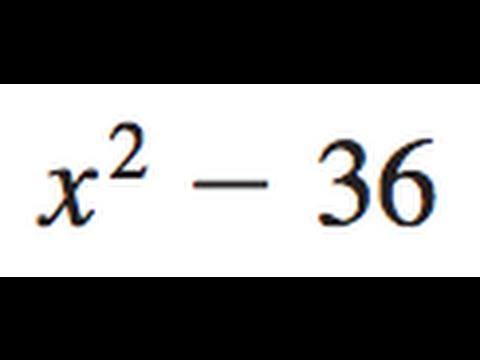 Factor x^2 - 36