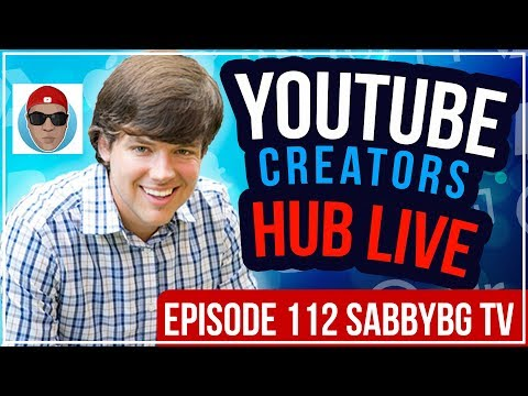 YouTube Creators Hub Podcast LIVE - Episode 112 With SabbyBGTV