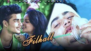 Filhall Song |Emotinal Love Story |Me Kisi Or Ka Hu Filhaal |B Praak | Jaani | UVR FILM