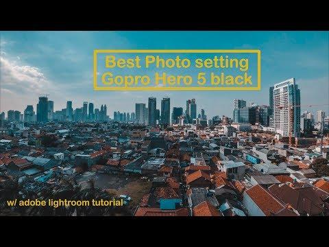 best settings photo for  Gopro Hero 5     w/ adobe lightroom tutorial