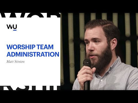Worship Team Administration // Matt Stinton