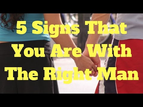 5 Signs That You Are With The Right Man