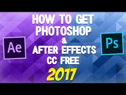 HOW TO: GET PHOTOSHOP & AFTER EFFECTS CC - 2017 FOR FREE!