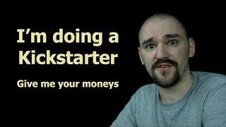 I'm doing a Kickstarter