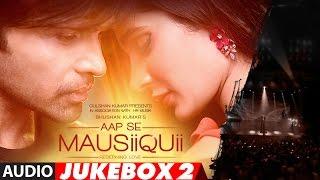 AAP SE MAUSIIQUII  Full Audio Album  (Remixes)    Himesh Reshammiya    Jukebox 2   T-Series