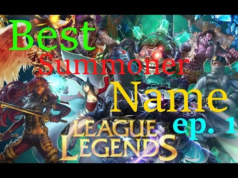 Best Summoners Name League Of Legends ep. 1