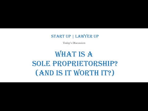 What Is a Sole Proprietorship? (And Is It Worth It?) - Start Up   Lawyer Up