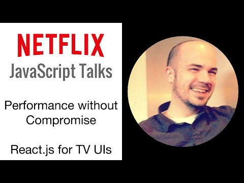 Netflix JavaScript Talks - React.js for TV UIs