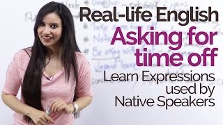 Real life English speaking practice – Asking for time off – Native English slang & Spoken English