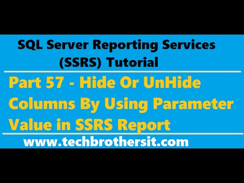 SSRS Tutorial 57 - Hide Or UnHide Columns By Using Parameter Value in SSRS Report