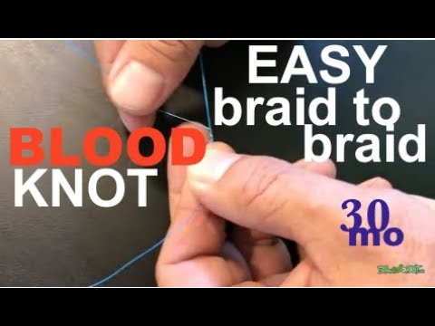how to- BLOOD KNOT - easy BRAID TO BRAID fishing knot- TIPS W/ TY
