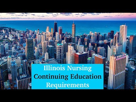 Illinois Nursing Continuing Education Requirements