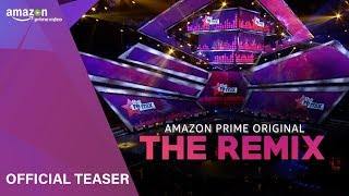 Official Teaser: The Remix  | Amazon Prime Video | Releasing Soon