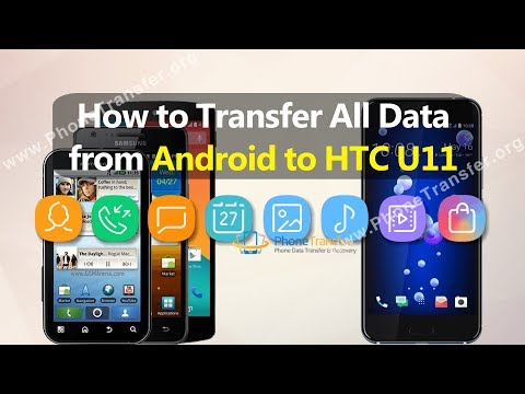 How to Transfer All Data from Android Phone to HTC U11