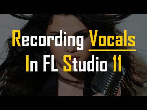 How To Record Vocals In FL Studio 11 | Music Production Tips - Video 11